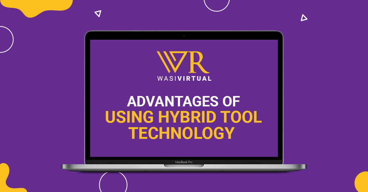 Advantages of Using Hybrid Tool Technology